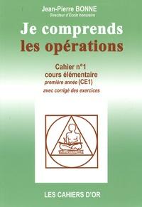 Jean-Pierre Bonne - Je comprends les opérations CE1.