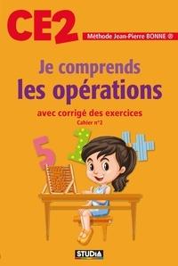 Jean-Pierre Bonne - Je comprends les opérations CE2.