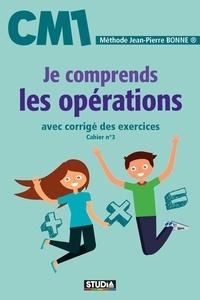 Jean-Pierre Bonne - Je comprends les opérations CM1.