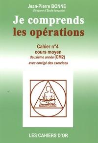 Jean-Pierre Bonne - Je comprends les opérations CM2.