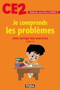 Jean-Pierre Bonne - Je comprends les problèmes CE2.