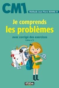 Jean-Pierre Bonne - Je comprends les problèmes CM1.