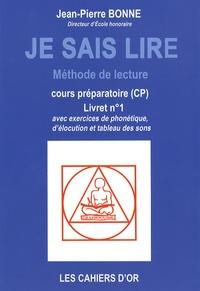 Jean-Pierre Bonne - Je sais lire CP - Livret n° 1.