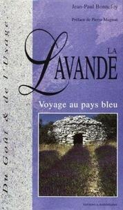 Jean-Pierre Bonnefoy - La lavande - Voyage au pays bleu.