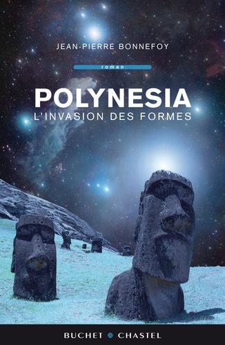 Jean-Pierre Bonnefoy - Polynesia Tome 2 : L'invasion des formes.