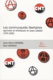 Jean-Pierre Bonnel et Paul Gérard - Les communautés libertaires agricoles et artistiques en pays catalan (1970-2000).