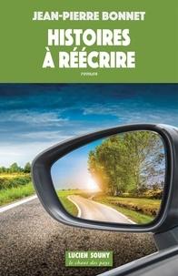 Jean-Pierre Bonnet - Histoires à réécrire.