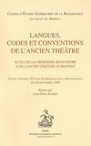 Jean-Pierre Bordier - Langues, codes et conventions de l'ancien théâtre - Actes de la troisième rencontre sur l'ancien théâtre européen, Tours, 23-24 septembre 1999.