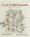 Jean-Pierre Borgard et Jean-Pierre Brun - L'alun de Méditerranée.