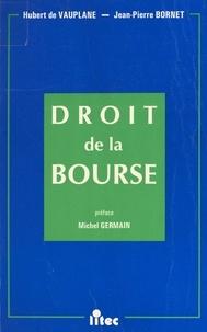 Jean-Pierre Bornet et Hubert de Vauplane - Droit de la Bourse.