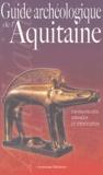 Jean-Pierre Bost et François Didierjean - Guide archéologique de l'Aquitaine - De l'Aquitaine celtique à l'Aquitaine romane (VIe siècle av. J.-C. - XIe siècle ap. J.-C.).