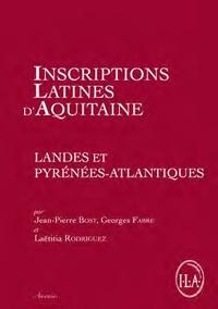Jean-Pierre Bost et Georges Fabre - Inscriptions latines d'Aquitaine (ILA) - Landes et Pyrénées-Atlantiques.