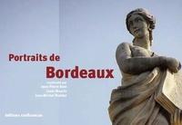 Jean-Pierre Bost et Louis Maurin - Portraits de bordeaux - De l'Antiquité à 2020.