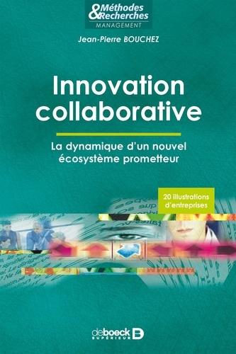 Innovation collaborative. La dynamique d'un nouvel écosystème prometteur