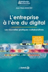 Jean-Pierre Bouchez - L'entreprise à l'ère du digital - Les nouvelles pratiques collaboratives.