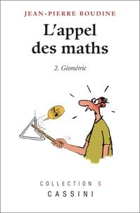 Jean-Pierre Boudine - L'appel des maths - Tome 2, Géométrie.