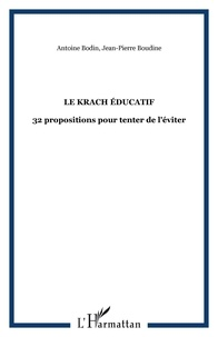 Jean-Pierre Boudine - Le krach éducatif - 32 propositions pour tenter de l'éviter.