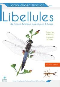 Jean-Pierre Boudot et Guillaume Doucet - Cahier d'identification des libellules de France, Belgique, Luxembourg et Suisse.