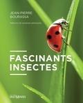 Jean-Pierre Bourassa - Fascinants insectes.