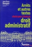 Jean-Pierre Bourgois - Arrêts et autres textes choisis pour l'étude du droit administratif.