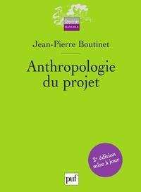 Jean-Pierre Boutinet - Anthropologie du projet.
