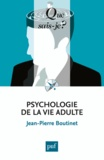Jean-Pierre Boutinet - Psychologie de la vie adulte.