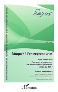 Jean-Pierre Boutinet - Savoirs N° 39/2016 : Eduquer à l'entrepreneuriat.