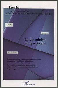 Jean-Pierre Boutinet et Pierre Dominicé - Savoirs N° 4, 2004 : La vie adulte en questions.