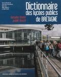 Jean-Pierre Branchereau et Alain Croix - Dictionnaire des lycées publics de Bretagne - Histoire, culture, patrimoine.