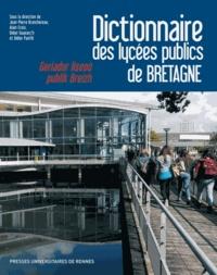Jean-Pierre Branchereau et Alain Croix - Dictionnaire des lycées publics de Bretagne.