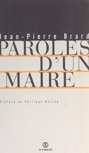 Jean-Pierre Brard et Philippe Herzog - Paroles d'un maire.