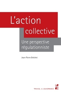 L'action collective- Une perspective régulationniste - Jean-Pierre Bréchet pdf epub