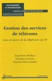 Jean-Pierre Briffaut et Claudine Guerrier - Gestion des services de télécoms - Mise en oeuvre de la téléphonie sur IP.