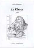 Jean-Pierre Brinet - Le rêveur.