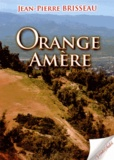 Jean-Pierre Brisseau - Orange amère.