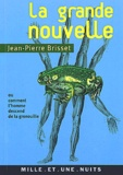 Jean-Pierre Brisset - La grande nouvelle ou comment l'homme descend de la grenouille.