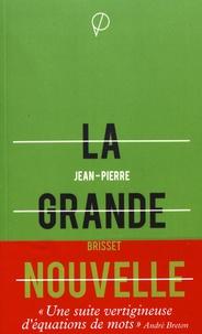 Jean-Pierre Brisset - La grande nouvelle - La véritable création de l'homme, La résurrection de l'homme, Tous les mystères expliqués.