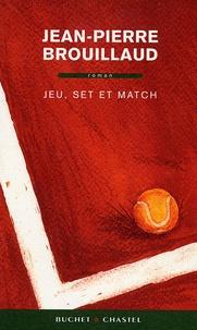 Jean-Pierre Brouillaud - Jeu, set et match.