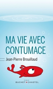 Jean-Pierre Brouillaud - Ma vie avec Contumace.