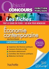 Jean-Pierre Broutin - Objectif Concours - Les fiches Economie contemporaine Catégories A et B.