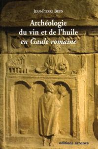 Jean-Pierre Brun - Archéologie du vin et de l'huile en Gaule romaine.