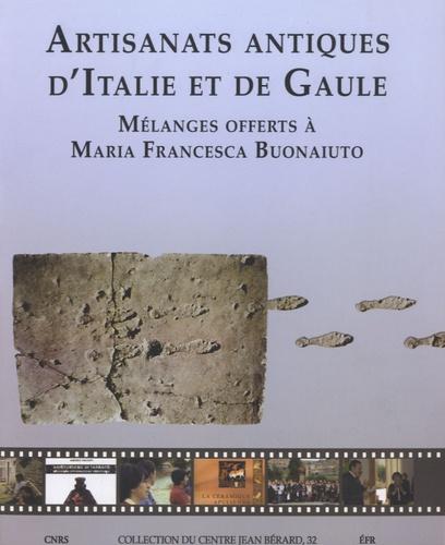 Artisanats antiques d'Italie et de Gaule. Mélanges offerts à Maria Francesca Buonaiuto