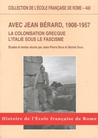 Jean-Pierre Brun et Michel Gras - Avec Jean Bérard, 1908-1957 - La colonisation grecque, l'Italie sous le fascisme.