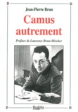 Jean-Pierre Brun - Camus autrement.