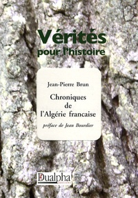 Jean-Pierre Brun - Chroniques de l'Algérie française.