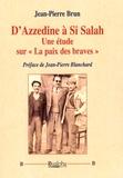 """Jean-Pierre Brun - D'Azzedine à Si Salah - Une étude sur """"la paix des braves""""."""