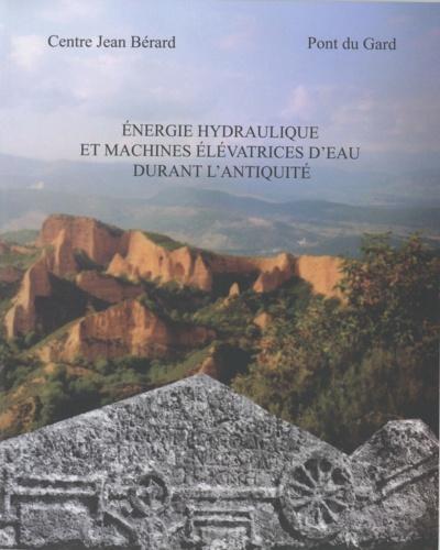 Energie hydraulique et machines élévatrices d'eau dans l'Antiquité
