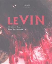 Jean-Pierre Brun et André Tchernia - Le Vin - Nectar des Dieux Génie des Hommes.