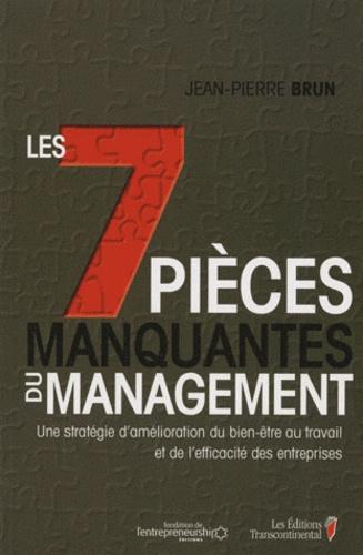 Jean-Pierre Brun - Les 7 pièces manquantes du management.