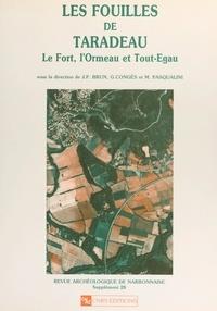 Jean-Pierre Brun et Gaëtan Congès - Les fouilles de Taradeau : le Fort, l'Ormeau et Tout-Egau.